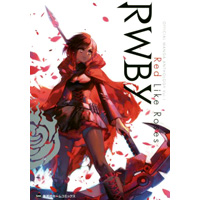 RWBY OFFICIAL MANGA ANTHOLOGY Vol.1 Red Like Roses