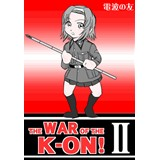 THE WAR OF THE K-ON!