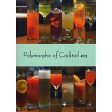 Polymorphic of Cocktail #03