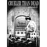 CRUELER THAN DEAD episode.3