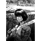 CRUELER THAN DEAD episode.4