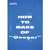 "HOW TO MAKE OF ""Qougar"""