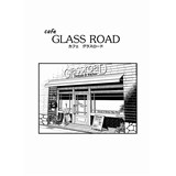 cafe GLASS ROAD