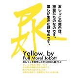Yellow. by Full Morel Jobott