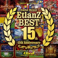 Game Music EtlanZ BEST -15th Anniversary-