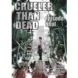 CRUELER THAN DEAD episode.final