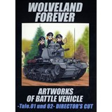 WOLVELAND FOREVER ARTWORKS OF BATTLE VEHICLE -Tale.01 und 02- DIRECTOR`S CUT