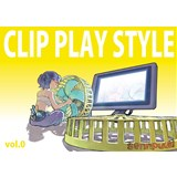 CLIP PLAY STYLE vol.0